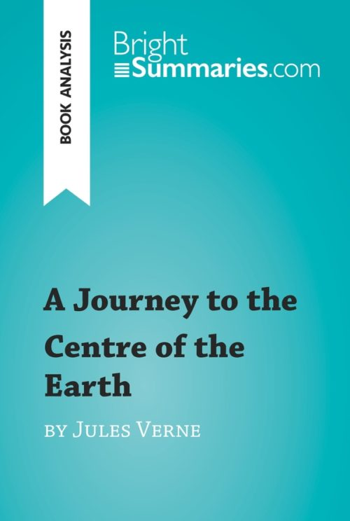 A Journey to the Centre of the Earth by Jules Verne (Book Analysis)