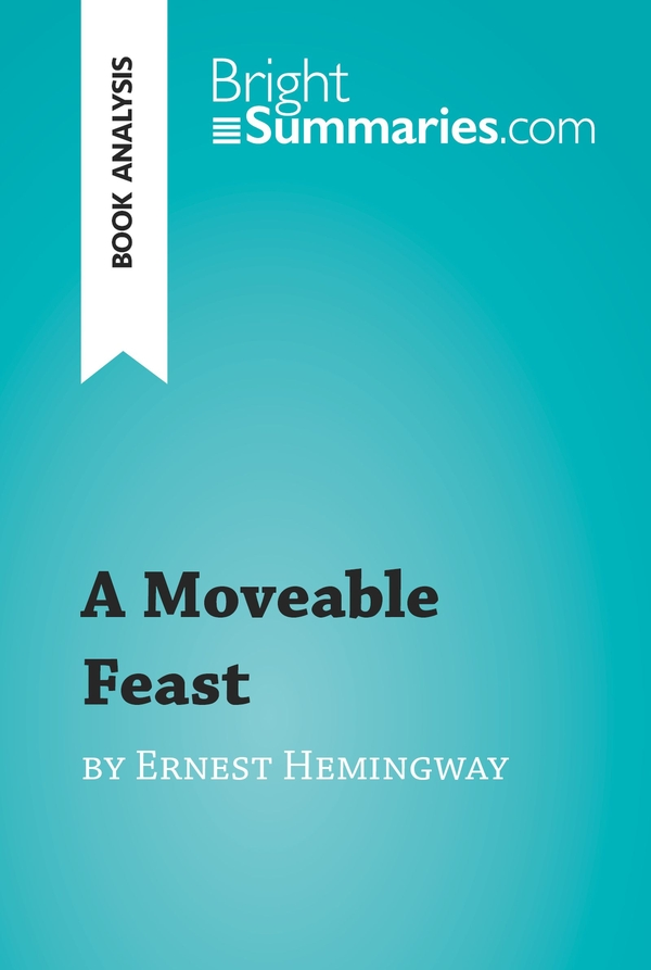 A Moveable Feast by Ernest Hemingway (Book Analysis)