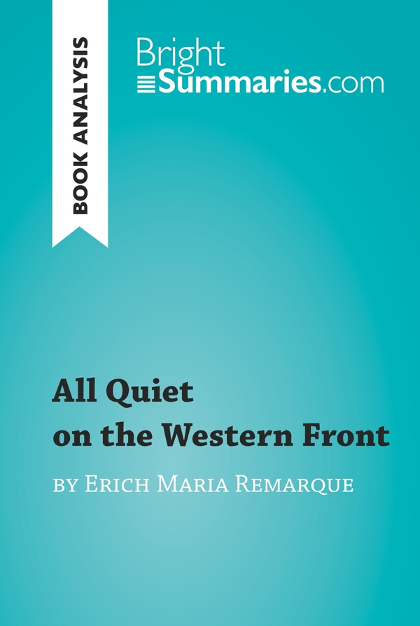 a chapter analysis of enrich maria remarques all quiet on the western front Character motivation is what motivates a character to do what he/she does in all  quiet on the western front by erich maria remarque, paul baumer changes a l.