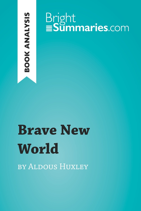 Brave New World by Aldous Huxley (Book Analysis)