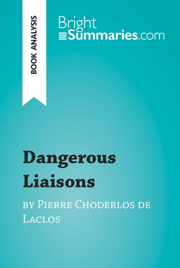 Dangerous Liaisons by Pierre Choderlos de Laclos (Book Analysis)