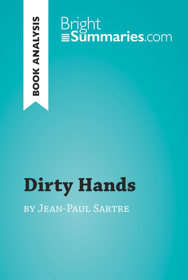 Dirty Hands by Jean-Paul Sartre (Book Analysis)