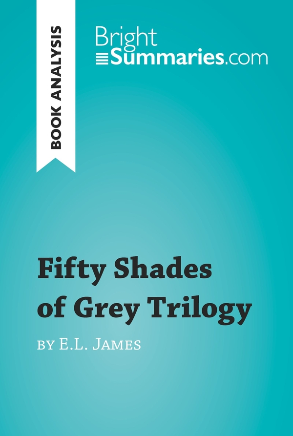Fifty Shades of Grey Trilogy by E.L. James (Book Analysis)