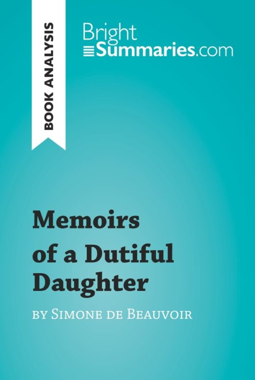 Memoirs of a Dutiful Daughter by Simone de Beauvoir (Book Analysis)