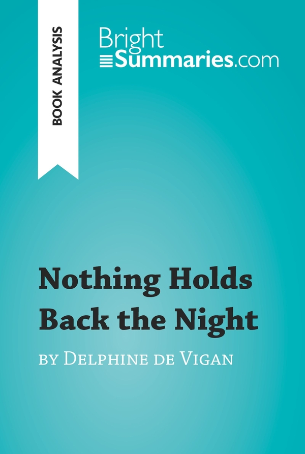 Nothing Holds Back the Night by Delphine de Vigan (Book Analysis)