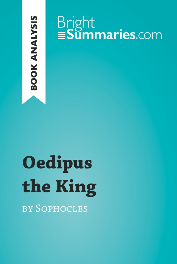 an analysis of the character of oedipus the king Latisha chateman professor: dr lancaster eng230 11/25/2010 oedipus the king character analysis oedipus the king had accomplished many great things during his reign.