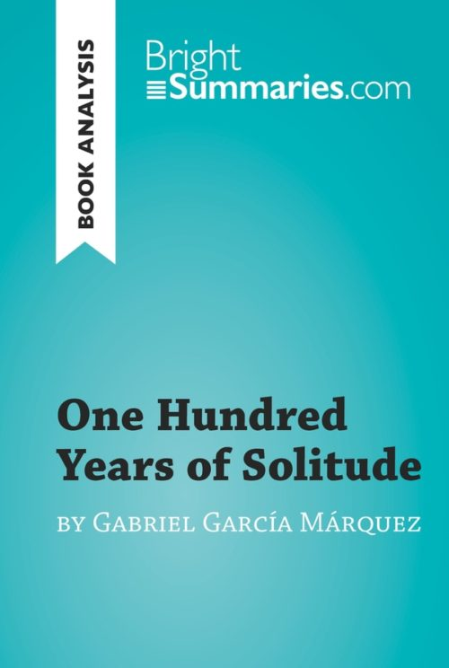 One Hundred Years of Solitude by Gabriel García Marquez (Book Analysis)