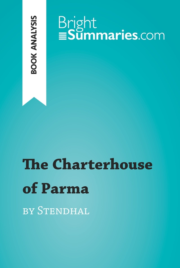 The Charterhouse of Parma by Stendhal (Book Analysis)