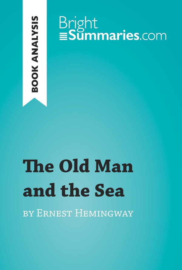 The Old Man and the Sea by Ernest Hemingway (Book Analysis)