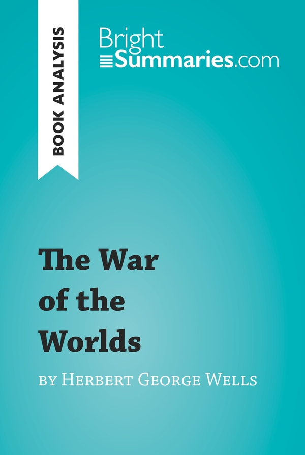 The War of the Worlds by Herbert George Wells (Book Analysis)